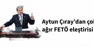 Aytun Çıray'dan çok ağır FETÖ eleştirisi