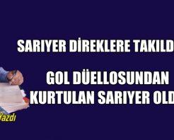 SARIYER DİREKLERE TAKILDI