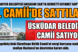 AKP'li Belediye Vergi Borcunu 2. Camii'yi  Satarak Ödemek İstiyor