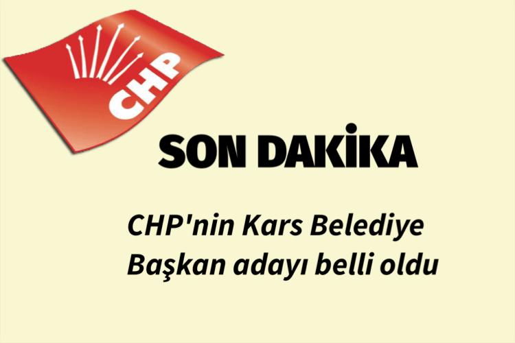 CHP'nin Kars Belediye Başkan adayı belli oldu