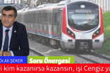 İhaleyi kim kazanırsa kazansın, işi Cengiz yapıyor