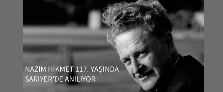 NAZIM HİKMET 117. YAŞINDA SARIYER'DE ANILIYOR