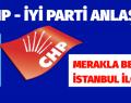 CHP ve İYİ Parti'nin İstanbul'da İşbirliği Yapacağı İlçeler