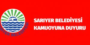 Sarıyer Belediyesi KAMUOYUNA DUYURU