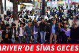 SARIYER'DE SİVAS GECESİ