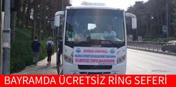 BAYRAMDA ÜCRETSİZ RİNG SEFERİ