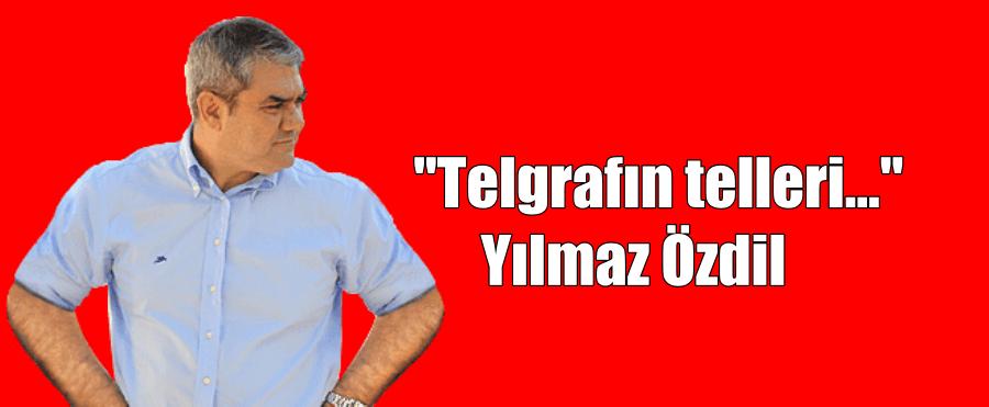 """""""Telgrafın telleri…"""" Yılmaz Özdil"""