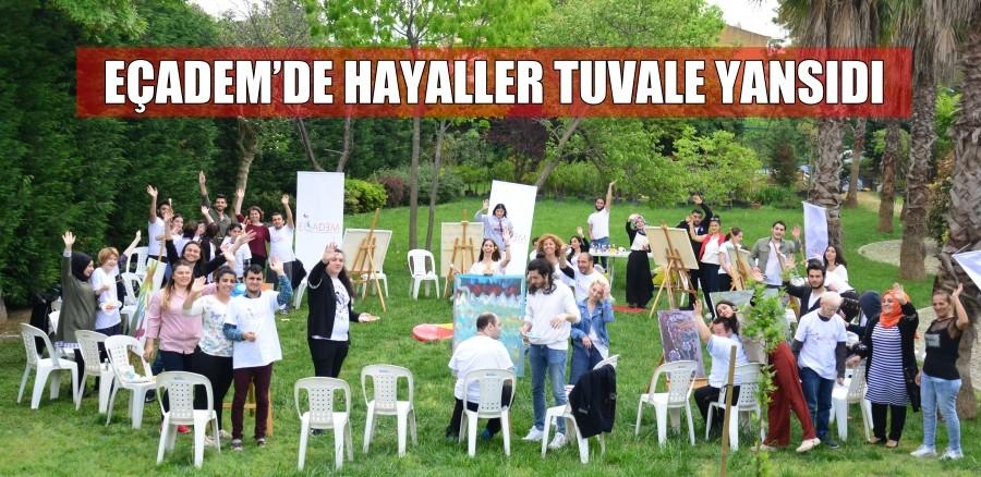 EÇADEM'DE HAYALLER TUVALE YANSIDI