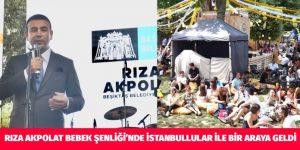RIZA AKPOLAT BEBEK ŞENLİĞİ'NDE İSTANBULLULAR İLE BİR ARAYA GELDİ