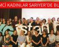 GİRİŞİMCİ KADINLAR SARIYER'DE BULUŞTU