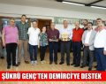ŞÜKRÜ GENÇ'TEN DEMİRCİ'YE DESTEK