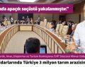 """""""17 yıllık iktidarlarında Türkiye 3 milyon tarım arazisini kaybetti."""""""