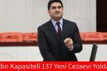 """""""88 Bin Kapasiteli 137 Yeni Cezaevi Yolda"""""""