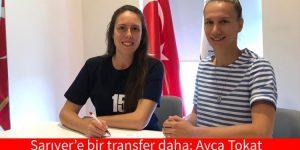 Sarıyer'e bir transfer daha; Ayça Tokat