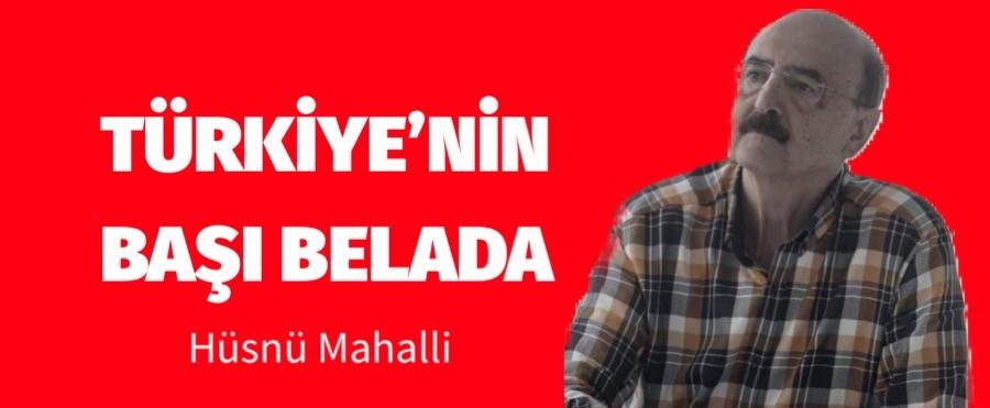 Hüsnü Mahalli: Türkiye'nin başı belada