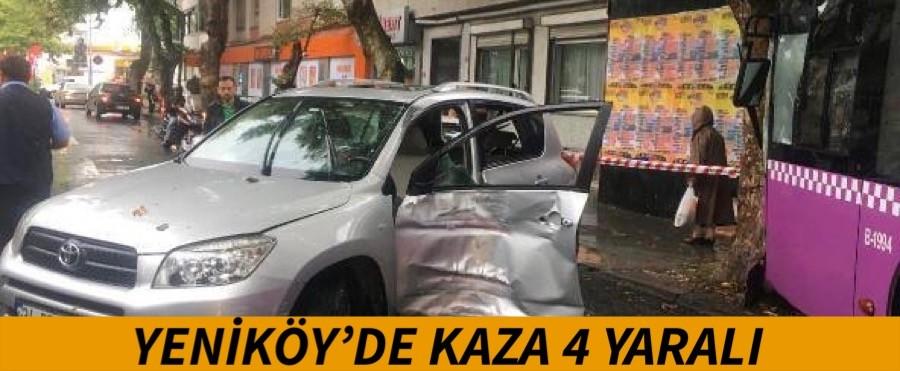 YENİKÖY'DE KAZA 4 YARALI