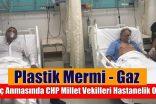 Suruç Anmasında CHP Millet Vekilleri Hastanelik Oldu