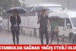 İSTANBUL'DA SAĞNAK YAĞIŞ GENE ALTYAPI