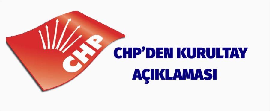 CHP'DEN KURULTAY AÇIKLAMASI