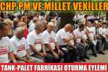 CHP Millet Vekilleri TANK-PALET Fabrikasında Oturma Eylemi Yaptı