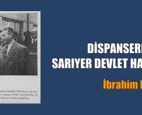 DİSPANSERDEN SARIYER DEVLET HASTANESİNE