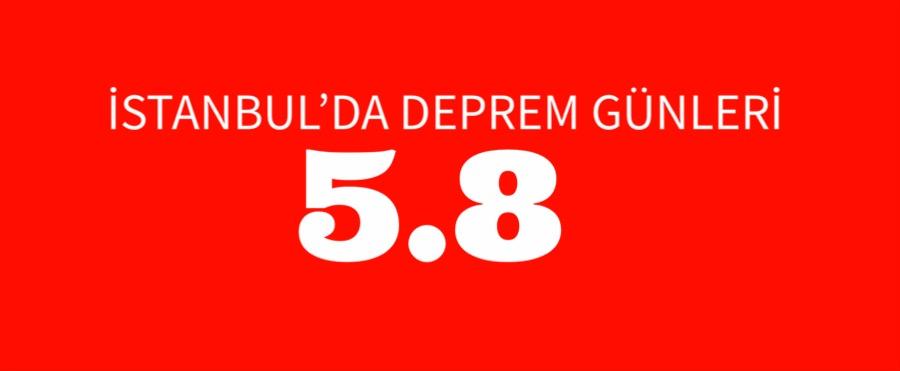 İSTANBUL'DA DEPREM GÜNLERİ 5.8