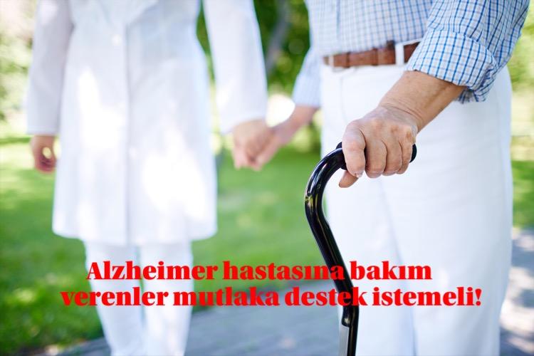 Alzheimer hastasına bakım verenler mutlaka destek istemeli!