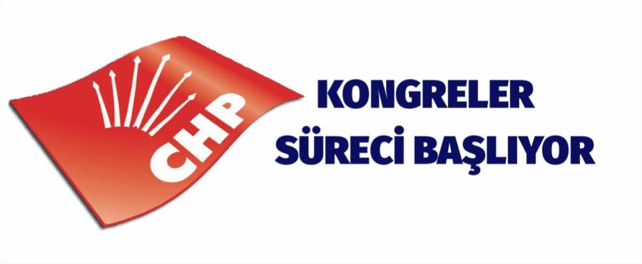 CHP'DE KONGRELER SÜRECİ BAŞLIYOR