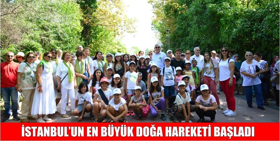 İSTANBUL'UN EN BÜYÜK DOĞA HAREKETİ BAŞLADI