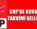 CHP'DE KONGRE TAKVİMİ BELLİ OLDU