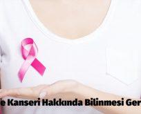 Meme Kanseri Hakkında Bilinmesi Gerekenler