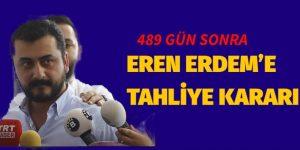 EREN ERDEM'E TAHLİYE KARARI