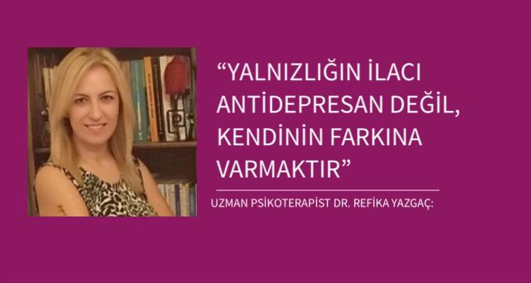 """""""YALNIZLIĞIN İLACI ANTİDEPRESAN DEĞİL, KENDİNİN FARKINA VARMAKTIR"""""""