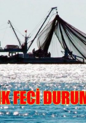 BALIKÇILIK FECİ DURUMDA.!