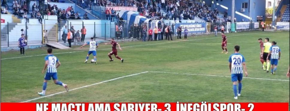 NE MAÇTI AMA SARIYER- 3, İNEGÖLSPOR- 2