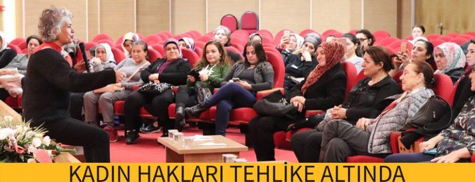 KADIN HAKLARI TEHLİKE ALTINDA