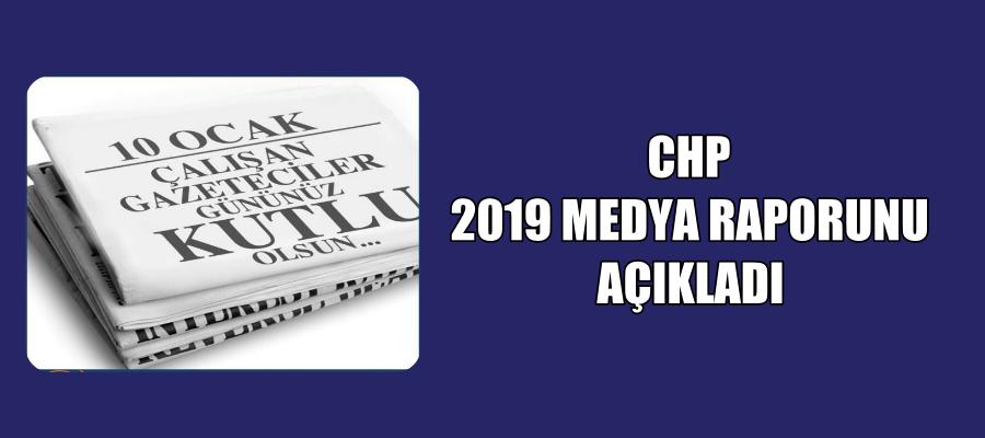 CHP 2019 MEDYA RAPORUNU AÇIKLADI