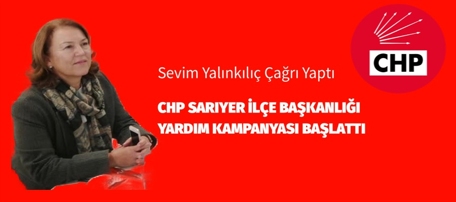 CHP SARIYER YARDIM KAMPANYASI BAŞLATTI