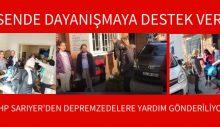 CHP SARIYER'DEN DEPREMZEDELERE YARDIM GÖNDERİLİYOR