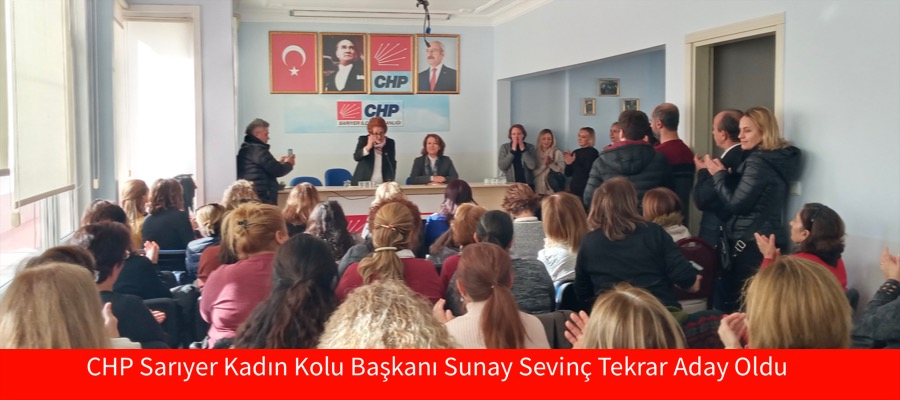 CHP Sarıyer Kadın Kolu Başkanı Sunay Sevinç Tekrar Aday Oldu