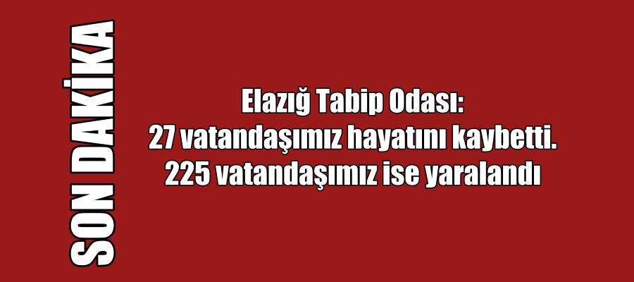"""ELAZIĞ TABİP ODASI """"27 VATANDAŞIMIZ HAYATIN KAYBETTİ"""""""