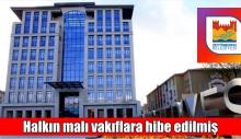 SAYIŞTAY, AKP'Lİ BELEDİYELER BEYKOZ,ZEYTİNBURNU,BAŞAKŞEHİR HALKIN MALI VAKIFLARA GİTMİŞ