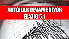 ARTÇILAR DEVAM EDİYOR ELAZIĞ 5.1