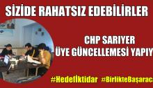 CHP SARIYER ÜYE GÜNCELLEMESİ YAPIYOR