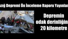 Elazığ depremi ön inceleme raporu yayınlandı