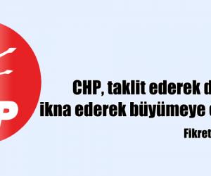 CHP, taklit ederek değil ikna ederek büyümeye çalışıyor