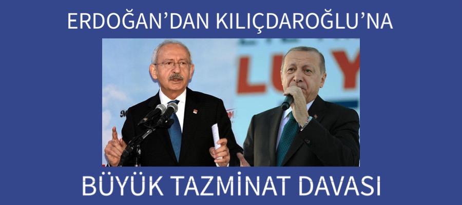 Erdoğan Kılıçdaroğlu'na Büyük Tazminat Dava Açtı