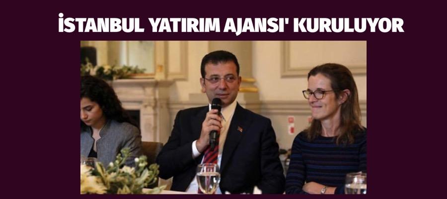 İSTANBUL YATIRIM AJANSI' KURULUYOR