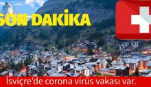 Son dakika… İsviçre'de corona virüs vakası var. Bize yok..