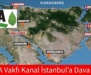 TEMA Vakfı Kanal İstanbul'a Dava Açtı